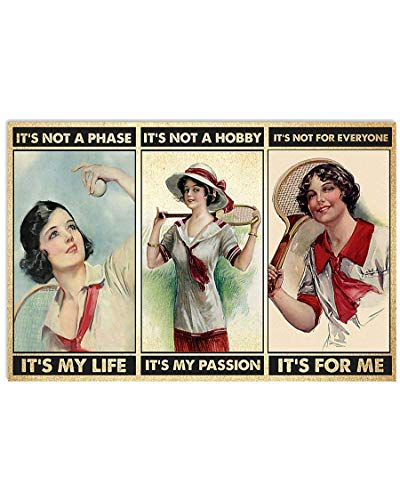 Poster da parete vintage con scritta 'Tennis Girl It'S Not A Phase It'S Not A Hobby', in metallo, 20 x 30 cm