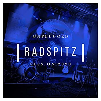 Radspitz (Unplugged Session 2020)