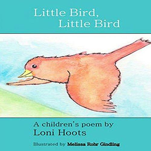 Little Bird, Little Bird: A Children's Poem audiobook cover art