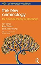 The New Criminology for a Social Theory of Deviance