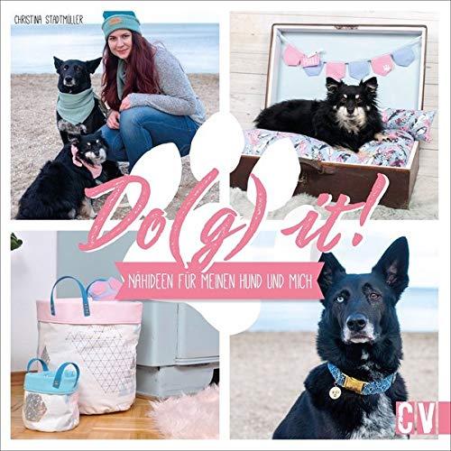 DO(G) IT! Nähideen für meinen Hund und mich. Home- und Fashion Accessoires für Hund und Hundebesitzer. Partner-Looks für kreative Hundeliebhaber.: Nhideen fr meinen Hund und mich