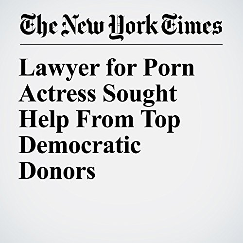 Lawyer for Porn Actress Sought Help From Top Democratic Donors audiobook cover art
