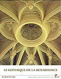 Le gothique de la renaissance