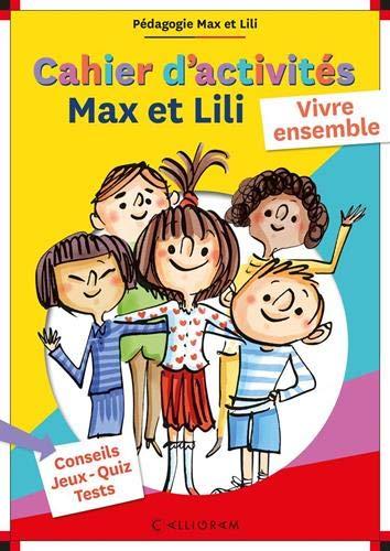 Cahier d'activités Max et Lili - Vivre ensemble - Pédagogie Max et Lili