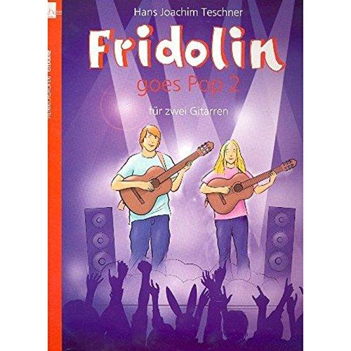 Fridolin goes Pop 2 / Ausgabe ohne CD: Ausgabe für 2 Gitarren