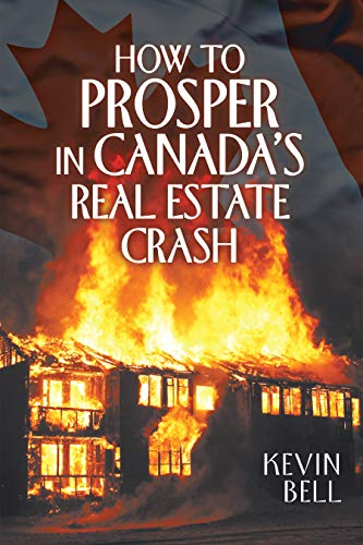 How to Prosper in Canada's Real Estate Crash (English Edition)