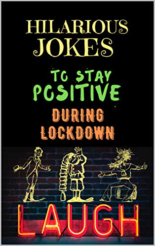 LAUGH: HILARIOUS JOKES TO STAY POSITIVE DURING LOCKDOWN