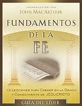 By Author Fundamentos de la Fe (Gu??a del L??der): 13 Lecciones para Crecer en la Gracia y Conocimiento de Cri (New Edition)