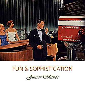 Fun And Sophistication