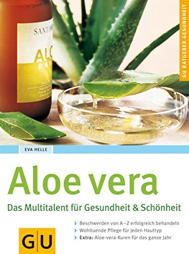 Aloe Vera. Das Multitalent für Gesundheit & Schönheit