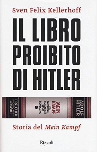 Il libro proibito di Hitler. Storia del «Mein Kampf»