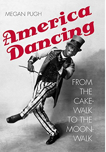 Image of America Dancing: From the Cakewalk to the Moonwalk