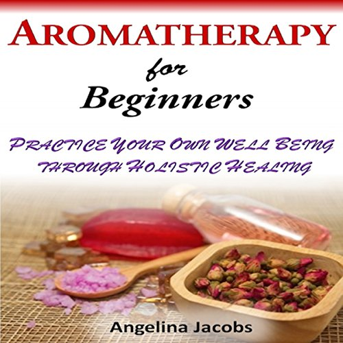 Aromatherapy for Beginners audiobook cover art