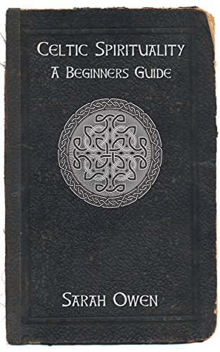 Celtic Spirituality: A Beginners Guide To Celtic Spirituality