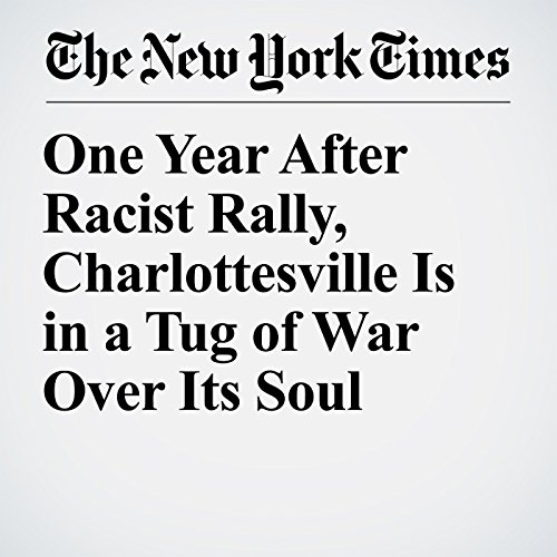 One Year After Racist Rally, Charlottesville Is in a Tug of War Over Its Soul copertina