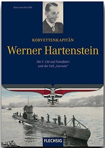 Ritterkreuzträger - Korvettenkapitän Werner Hartenstein - Mit U 156 auf Feindfahrt und der Fall Laconia - FLECHSIG Verlag (Flechsig - Geschichte/Zeitgeschichte) by Hans-Joachim Röll (2009-10-06)