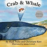 Crab and Whale: a new way to experience mindfulness for kids. Vol 1: Kindness (Mindful Storytime)