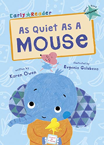 As Quiet As A Mouse: (Turquoise Early Reader)