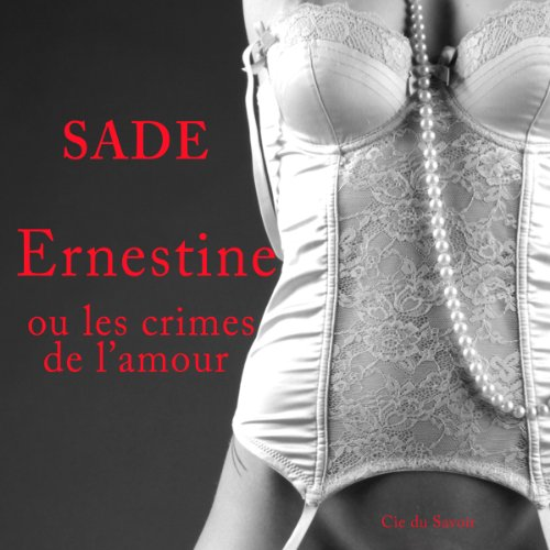Couverture de Ernestine ou les crimes de l'amour