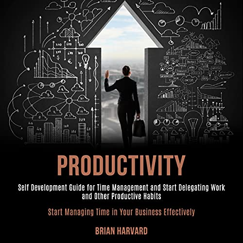 Download Productivity: Self Development Guide for Time Management and Start Delegating Work and Other Product audio book