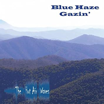 Blue Haze Gazin'