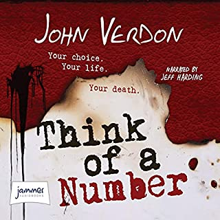Think of a Number                   By:                                                                                                                                 John Verdon                               Narrated by:                                                                                                                                 Jeff Harding                      Length: 13 hrs and 23 mins     250 ratings     Overall 4.3