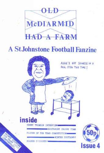 St Johnstone OLD MCDIARMID HAD A FARM football fanzine Issue 4 Date Unknown