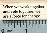 Voting Rubber Stamp, When we Work Together