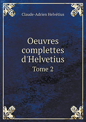 Oeuvres Complettes d'Helvetius Tome 2