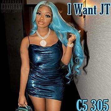 I Want JT