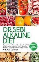 Dr. Sebi Alkaline Diet ( Updated Version 2nd Edition )