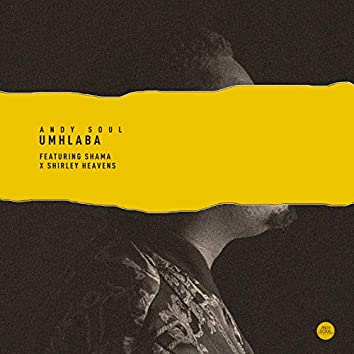 Umhlaba (feat. Shama & Shirley Heavens)