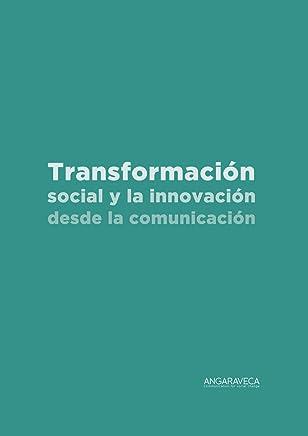 Transformación social la innovación desde la comunicación (Spanish Edition)