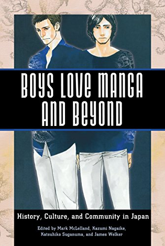 Boys Love Manga and Beyond: History, Culture, and Community in Japan (English Edition)