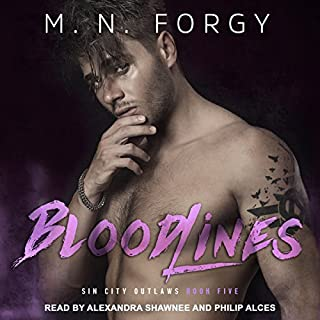 Bloodlines     Sin City Outlaws Series, Book 5              Written by:                                                                                                                                 M. N. Forgy                               Narrated by:                                                                                                                                 Philip Alces,                                                                                        Alexandra Shawnee                      Length: 8 hrs and 51 mins     3 ratings     Overall 4.3