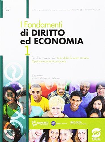 I fondamenti di diritto ed economia. Per il 3° anno dei nuovi Licei delle scienze umane, opzione economico-sociale. Con e-book. Con espansione online: 1