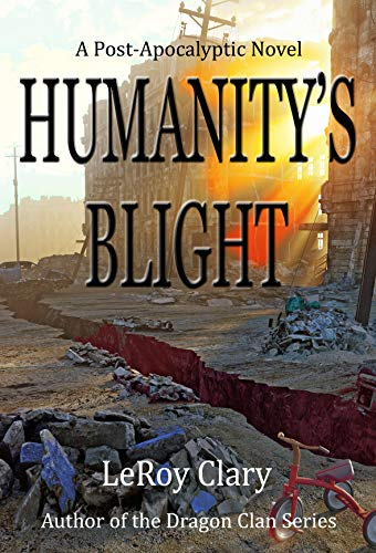 Humanity's Blight: Post-apocalyptic by [LeRoy Clary, Karen Clary]