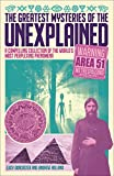 The Greatest Mysteries of the Unexplained: A Compelling Collection of the World's Most Perplexing Phenomena