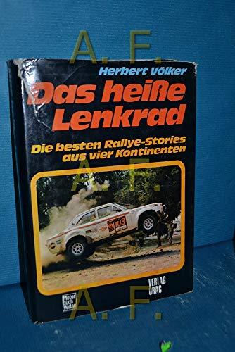 Das heisse Lenkrad : Die besten Rallye-Stories aus 4 Kontinenten.