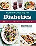 Healthy Cooking for Diabetics: Delicious and Natural Recipes for a Diabetic Diet