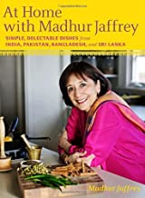 At Home with Madhur Jaffrey: Simple, Delectable Dishes from India, Pakistan, Bangladesh, and Sri Lanka [Hardcover]