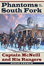 Phantoms of the South Fork: Captain McNeill and His Rangers (Civil War Soldiers and Strategies)