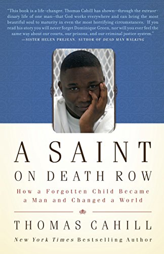 Compare Textbook Prices for A Saint on Death Row: How a Forgotten Child Became a Man and Changed a World 1 Edition ISBN 9780767926461 by Cahill, Thomas
