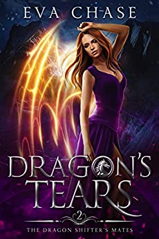 Dragon's Tears: A Shifter Paranormal Romance (The Dragon Shifter's Mates Book 2) by [Eva Chase]