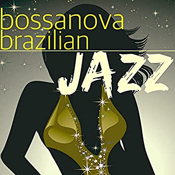 Bossanova Brazilian Jazz – Brazilian Samba and Relaxing Jazz, Chill Out Music & Lounge Relaxation