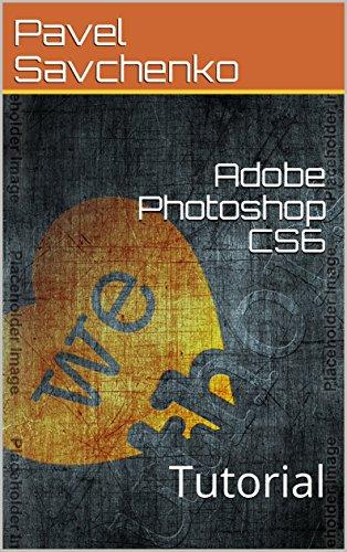 Adobe Photoshop CS6: Tutorial (English Edition)