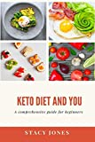 Keto diet and you: A comprehensive guide for beginners