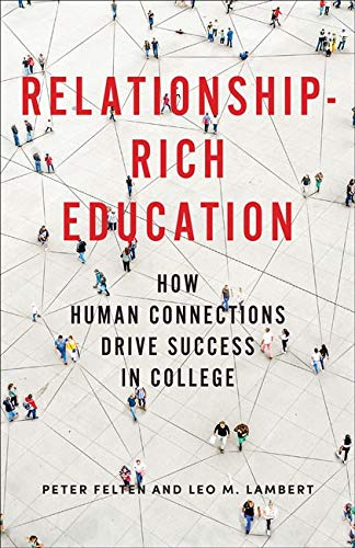 Compare Textbook Prices for Relationship-Rich Education: How Human Connections Drive Success in College  ISBN 9781421439365 by Felten, Peter,Lambert, Leo M.