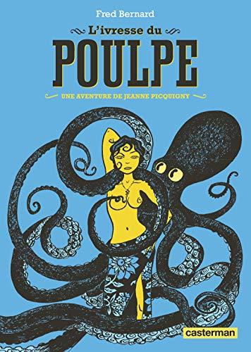 Une aventure de Jeanne Picquigny : L'ivresse du poulpe