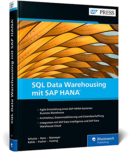 SQL Data Warehousing mit SAP HANA: Flexibles Datenmanagement mit SQL (SAP PRESS)